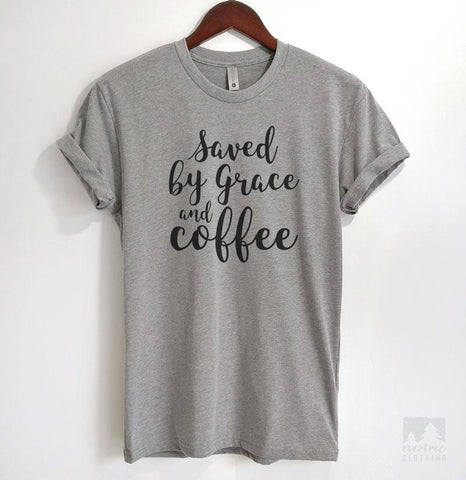 Saved By Grace And Coffee Heather Gray Unisex T-shirt