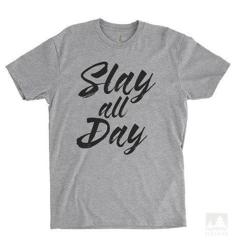 Slay All Day Heather Gray Unisex T-shirt
