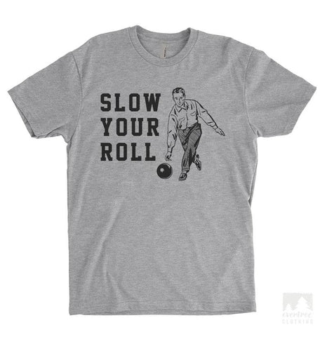 Slow Your Roll Heather Gray Unisex T-shirt