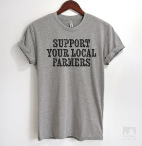 Support Your Local Farmers Heather Gray Unisex T-shirt