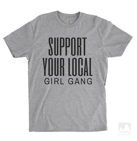 Support Your Local Girl Gang Heather Gray Unisex T-shirt
