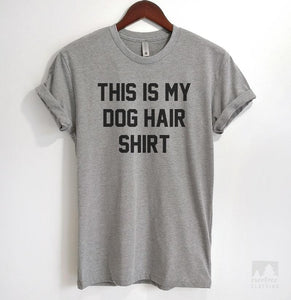 This Is My Dog Hair Shirt Heather Gray Unisex T-shirt