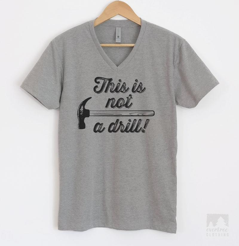 45c59a237 This Is Not A Drill T-shirt or Tank Top | Evertree Clothing