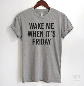 Wake Me When It's Friday Heather Gray Unisex T-shirt