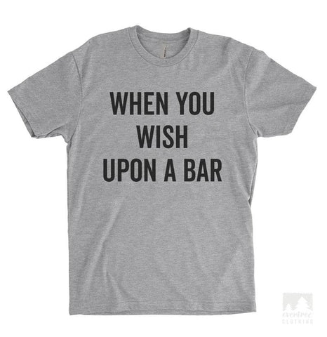 When You Wish Upon A Bar Heather Gray Unisex T-shirt
