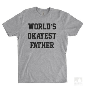 World's Okayest Father Heather Gray Unisex T-shirt