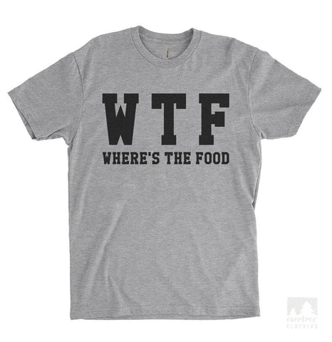 WTF Where's The Food Heather Gray Unisex T-shirt
