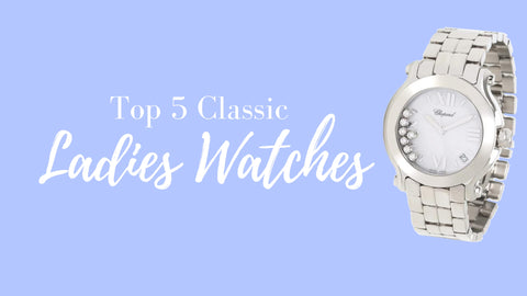 Top 5 Classic Ladies Watches
