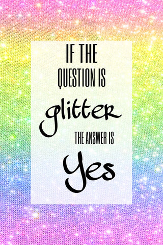 If the question is glitter the answer is yes