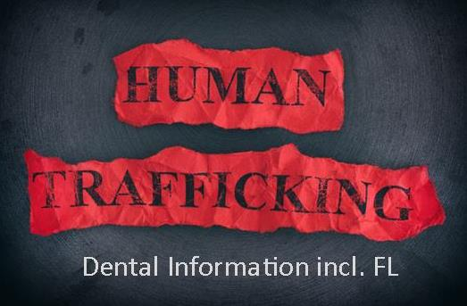 Human Trafficking for Dental incl. FL here