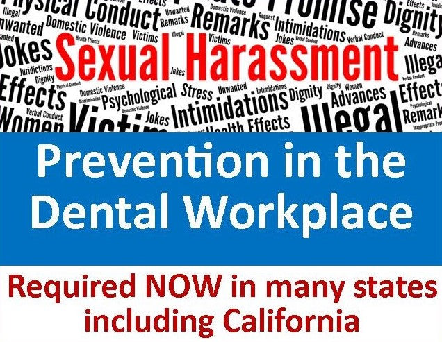 Sexual Harassment Training | Dentists & Supervisors (2 CEs) here