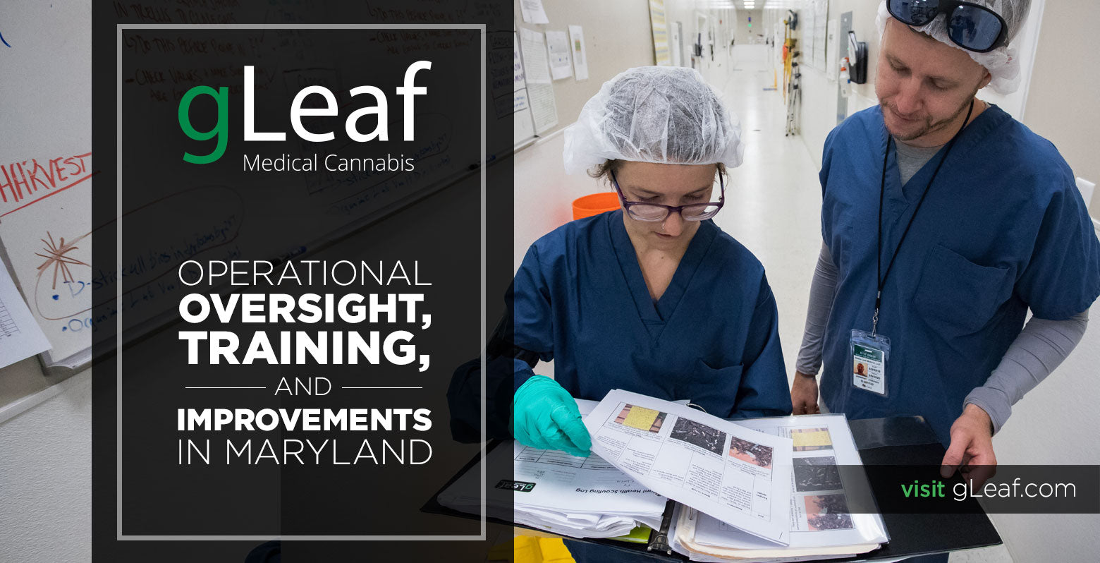 gleaf Medical Cannabis Operational Oversight Training and Improvements in Maryland