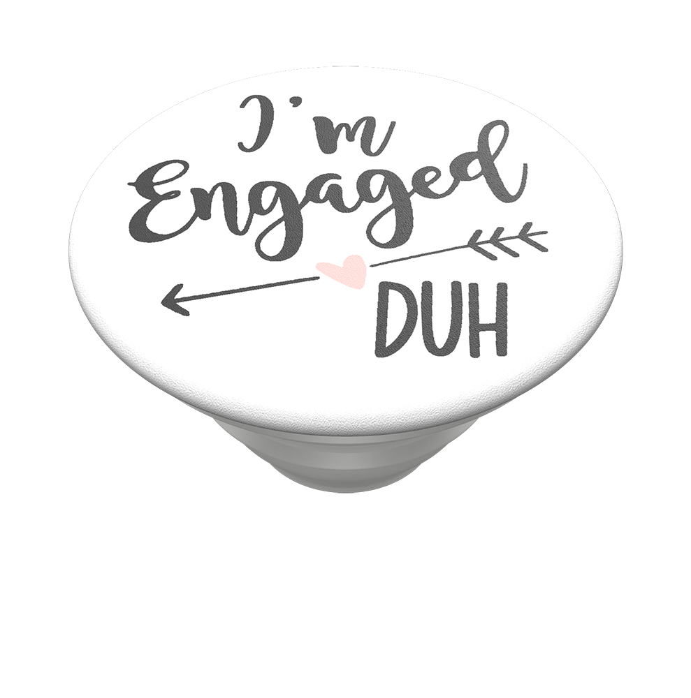 I'm Engaged, Duh, PopSockets