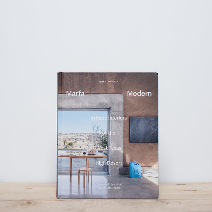 Marfa Modern: Artful Interiors of the West Texas High Desert