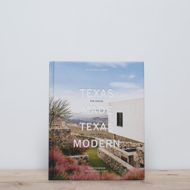 Texas Made, Texas Modern: The House and the Land