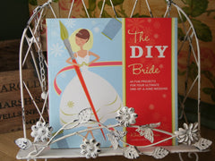 DIY Bride, The: 40 Fun Projects for Your Ultimate One-of-a-kind Wedding
