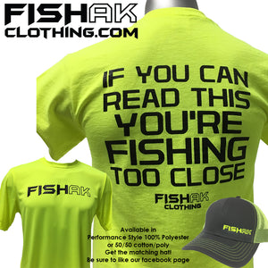 Fish AK - If you can read this you're fishing too close - Performance T-Shirt - Adult