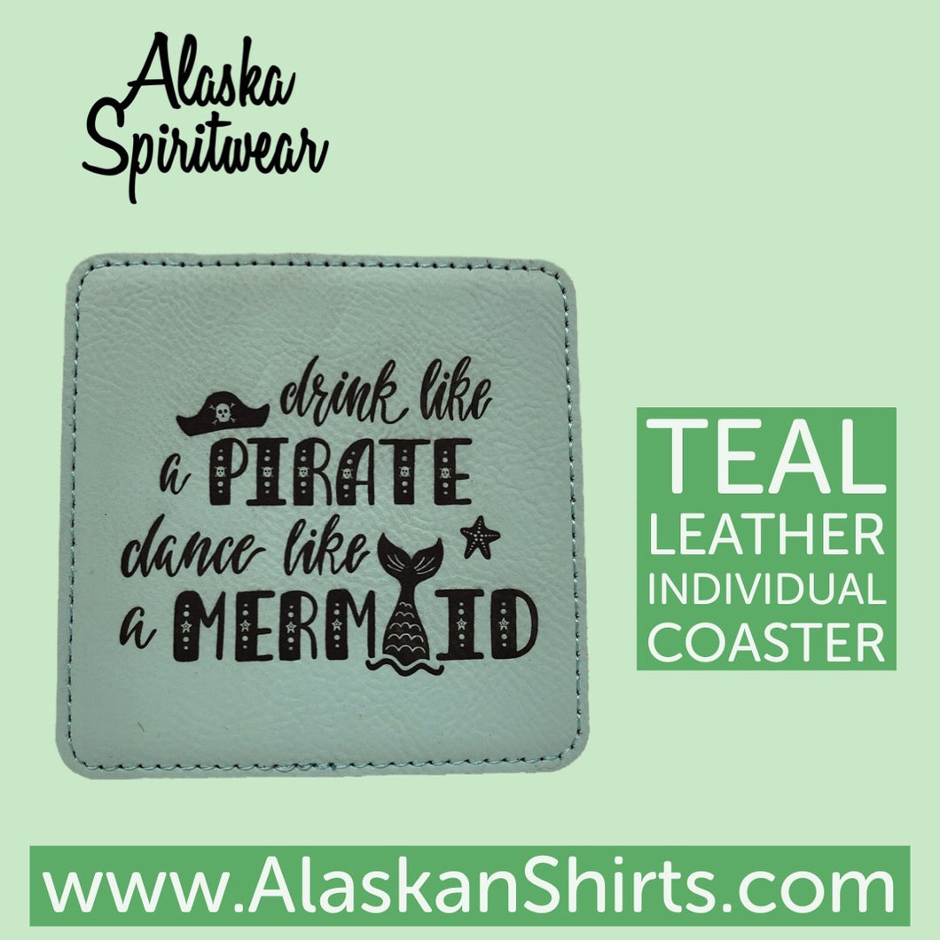 Drink Like a Pirate Dance Mermaid - Leather Coaster