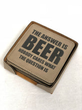Load image into Gallery viewer, Beer is the Answer - Coaster Set - Leather