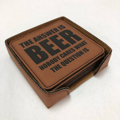 Beer is the Answer - Coaster Set - Leather