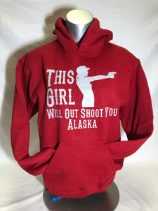 This Girl Will Out Shoot You - Hoodie - Adult (CLEARANCE)