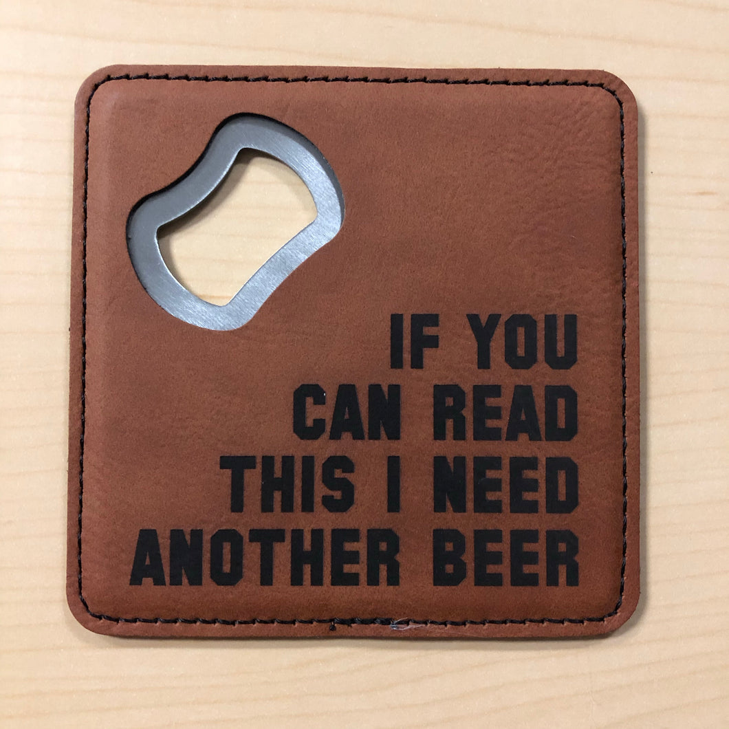 Bottle Opener Coaster - Need Another Beer
