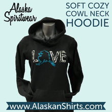 Load image into Gallery viewer, Love Alaska - Cowl Neck Hoodie