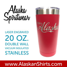 Load image into Gallery viewer, Enjoy Alaska - 20oz Tumbler