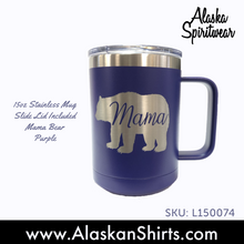 Load image into Gallery viewer, Mama Bear - 15oz Stainless Mug