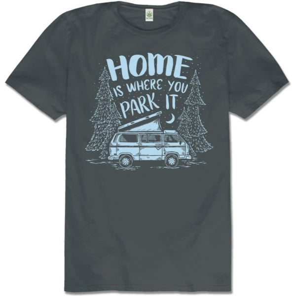 Home is Where You Park T-Shirt