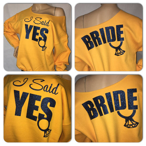 I said Yes! Bridal glam off the shoulder sweatshirts | Customize with your bridal party colors