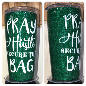 Pray Hustle & Secure the Bag Glam Tumbler | Glitter tumblers