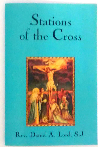 Stations of the Cross Booklet by Rev. Daniel Lord, S.J. #10227