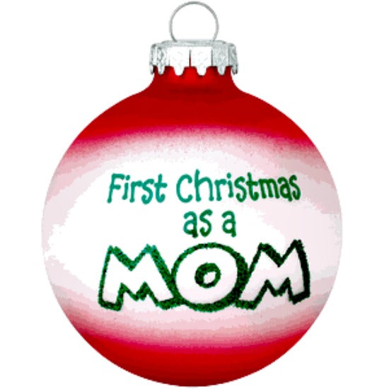 First Christmas as a Mom Christmas Ball Ornament - Bronner Christmas World