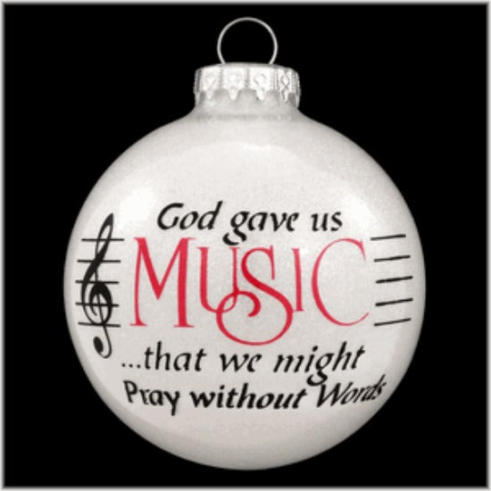 God Gave Us Music to Pray Without Words Christmas Ball Ornament Bronner