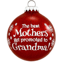 Best Moms Promoted are to Grandma! Christmas Ball Ornament - Bronner