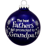 Best Dads Promoted are to Grandpa! Christmas Ball Ornament - Bronner
