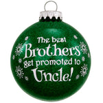 Brothers Promoted to Uncle! Christmas Ornament Bronner