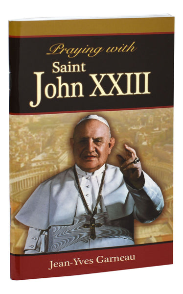 Praying with Saint John XXIII Softcover Book by Jean-Yves Garneau