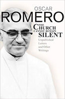 The Church Cannot Remain Silent - Oscar Romero 9781626981751
