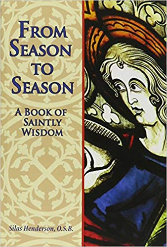 From Season To Season Book of Saintly Wisdom Paperback Book Silas Henderson