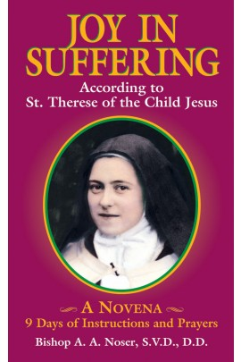 Joy in Suffering According to St. Therese of Lisieux Softcover Book - Novena