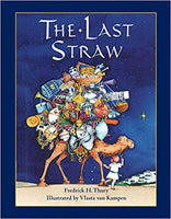 The Last Straw Children's Book by Fredrick Thury - a Christmas Story
