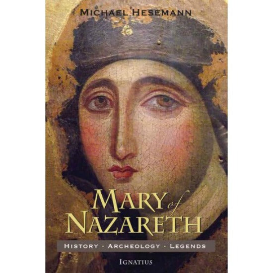 Mary of Nazareth History, Archeology, Legends SC Book by Michael Hesemann