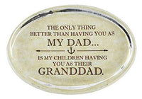 Better than you Being My Dad Being My Kids Granddad Glass Paperweight YS335