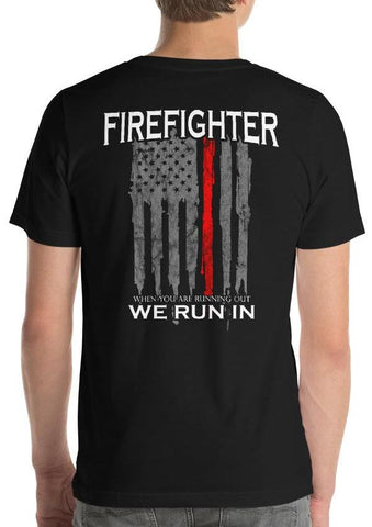 "FIREFIGHTER ""When You Are Running Out, We Run In"" Thin Red Line Flag Shirt"