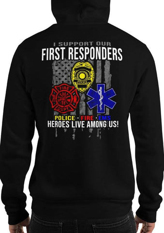 I Support First Responders - Police, Fire, EMS Hoodie / Sweatshirt