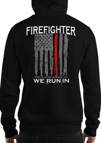 "FIREFIGHTER ""When You Are Running Out, We Run In"" Flag Hoodie / Sweatshirt"