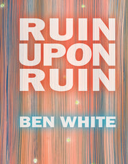 Ruin Upon Ruin by Ben White