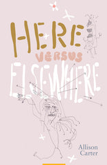 Here Versus Elsewhere by Allison Carter